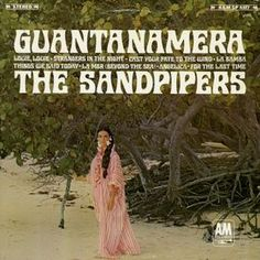 """""""Guantanamera"""" (1966, A & M) by The Sandpipers.  Their first LP."""