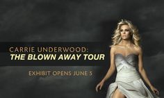 The Blown Away Tour Exhibit opens at the Country Music Hall of Fame June 5th 2013!