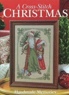 Handmade Memories A Cross Stitch Christmas - I found this while browsing JuliesXstitch.com. These are some of my favorite Christmas design books by Cross Stitch and Needlework.