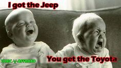 I got the Jeep... You get the Toyota... Lol :)