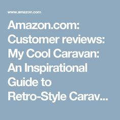 Amazon.com: Customer reviews: My Cool Caravan: An Inspirational Guide to Retro-Style Caravans