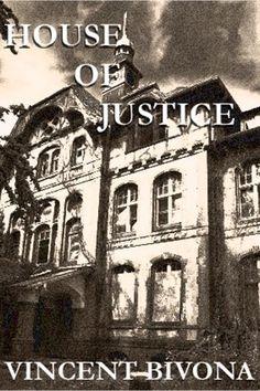 House of Justice: A Short Horror Story by Vincent Bivona, http://www.amazon.com/dp/B006IJUOS0/ref=cm_sw_r_pi_dp_IXtlsb1GFPMKJ