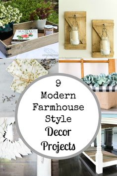 9 Modern Farmhouse Style Decor Projects you can make! modern farmhouse | fixer upper | DIY