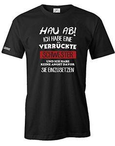 HAU AB ICH HABE EINE VERRÜCKTE SCHWESTER - KEINE ANGST SIE EINZUSETZEN - HERREN - T-SHIRT in Schwarz by Jayess Gr. L