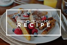 Tips and Tricks Tuesday: French Toast Mix Recipe   Murrieta Hot Springs Christian Conference Center