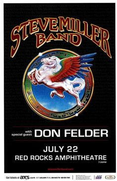 Concert poster for The Steve Miller Band and Don Felder at Red Rocks in Morrison, CO in 11 x 17 inches Art Music, Music Artists, Tour Posters, Event Posters, Band Posters, Nostalgia 70s, Steve Miller Band, Rock Album Covers, Red Rock Amphitheatre
