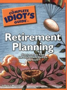 http://pfpins.com/the-complete-idiots-guide-to-retirement-planning/ A necessary plan for a secure and comfortable retirement.  Everyone wants to retire with personal and financial peace of mind. But the question is always: will there be enough money to fund a comfortable lifestyle? That's where this book comes to the rescue, addressing every conceivable concern—from health care to Social Security—about setting up a sou...