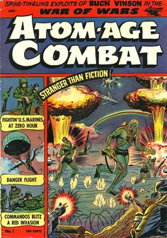 """""""Spine-Tingling Exploits of Buck Vinson in War of Wars' Atom-Age Combat"""" Atomic Punk, Atomic Age, Sci Fi Comics, War Comics, Comic Book Covers, Comic Books, Protest Posters, Steve Ditko, Nuclear War"""