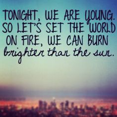 Lyrics from We are Young by Fun :)