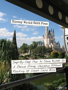 disney-debt-free- i love the idea of saving up a year in advance- gives something to look forward to. especially with kids- could even get them in on it... have them do things to save money for buying souvenirs and snacks.