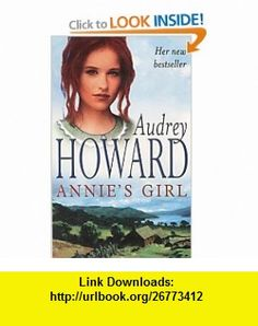 Annies Girl (9780340769317) Audrey Howard , ISBN-10: 0340769319  , ISBN-13: 978-0340769317 ,  , tutorials , pdf , ebook , torrent , downloads , rapidshare , filesonic , hotfile , megaupload , fileserve