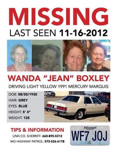 MISSING - Wanda Jean Boxley, 82, missing since 11/16/2012 from Brookfield, MO.  She visited relatives, bought gas, a lottery ticket, and hasn't been heard of since.  No activity on her bank or credit cards.