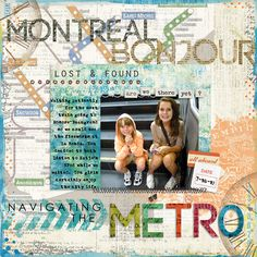 Digital Scrapbook layout, vacation, travel, Canada, Montreal, Metro, subway, map, sisters, family