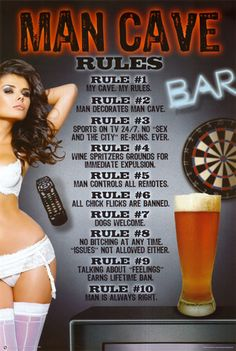 Man Cave Rules. The 10 Commandments. http://www.allposters.com/-sp/Man-Cave-Rules-Posters_i7940100_.htm?aid=811689099=1=1=7