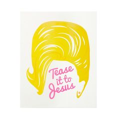 """Tease it to Jesus! This illustration was inspired by the larger-than-life 'do of everyone's favorite blond, Dolly Parton. Printed in yellow and fluorescent pink ink. - 8"""" x 10"""" - Risograph printed wit"""