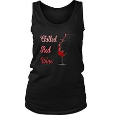 fa140acecb87f Women s Tank Top Chilled Red Wine Celebrating Foodie Tren... https