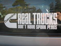 Cummins - Real trucks don't have spark plugs.
