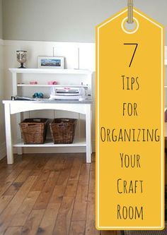 7 Tips for Organizing your Craft Room