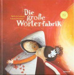 """""""Dieses Buch ist wirklich etwas Besonderes."""", Rezension zu Agnès de Lestrade / Valeria Docampo: 'Die große Wörterfabrik' auf bookreviews.at"""