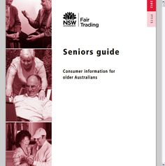 """""""Seniors Guide: Consumer information for older Australians"""" by NSW Fair Trading. (PDF online) Available in print at your local public library."""