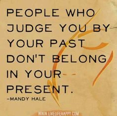 People Who Judge You by Your Past - Live Life Happy Great Quotes, Quotes To Live By, Inspirational Quotes, Amazing Quotes, Magical Quotes, Motivational Board, Unique Quotes, Motivational Thoughts, Meaningful Quotes