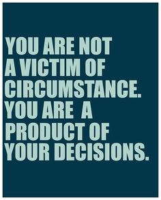 You Playing The Victim? You own your decisions and destiny! I tell this to mini Martins all the time! You own your decisions and destiny! I tell this to mini Martins all the time! Great Quotes, Quotes To Live By, Me Quotes, Motivational Quotes, Funny Quotes, Inspirational Quotes, Tough Love Quotes, Play Quotes, Encouragement