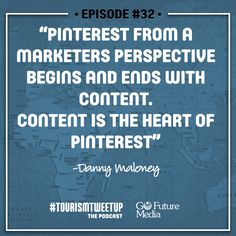 """""""Pinterest, from a marketers perspective, begins and ends with content. Content is the heart of Pinterest."""""""