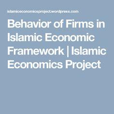 Behavior of Firms in Islamic Economic Framework | Islamic Economics Project