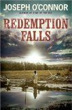 'Redemption Falls' by Joseph O'Connor - Tedious or Genius? I think genius but definitely a challenging read.