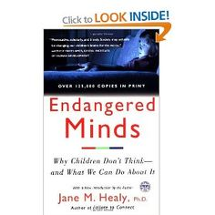 Endangered Minds: Why Children Don't Think - and What We Can Do About It