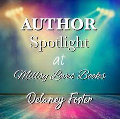 MillsyLovesBooks: Author Spotlight - Delaney Foster