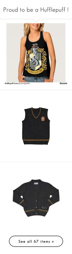 Proud to be a Hufflepuff ! by notamundane on Polyvore featuring hogwarts, Hufflepuff, university, women's fashion, tops, costumes, harry potter costumes, cosplay costumes, role play costumes and cosplay halloween costumes IM SCREAMING