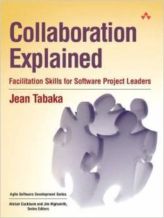 Collaboration Explained: A book review of a great book for teams about facilitation and project management.