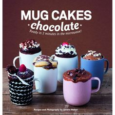 "Read ""Mug Cakes Chocolate Ready In Two Minutes in the Microwave"" by Mahut available from Rakuten Kobo. Satisfy that chocolate craving as soon as it strikes with Mug Cakes: Chocolate - over 30 recipes for quick and delicious. Mug Recipes, Sweet Recipes, Cake Recipes, Dessert Recipes, Recipies, Food Cakes, Cupcake Cakes, Cupcakes, Mug Cake Microwave"