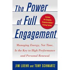 The Power of Full Engagement by Lim Loehr and Tony Schwartz