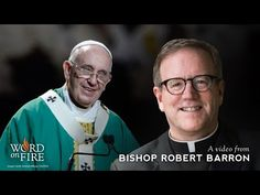 Da Mihi Animas: Bishop Barron on Pope Francis and Mercy