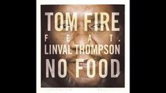 Tom Fire - No Food (feat. Linval Thompson)