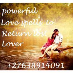 Love spells caster -  Powerful Love Spells Caster ,Call +27638914091