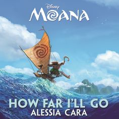 """""""How Far I'll Go - From """"Moana"""""""" by Alessia Cara was added to my New Songs for Sharon playlist on Spotify"""