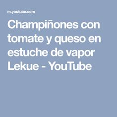 Champiñones con tomate y queso en estuche de vapor Lekue - YouTube