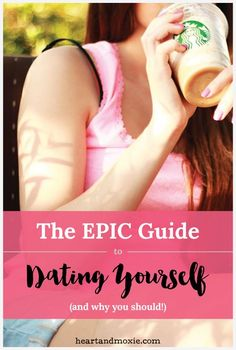Hello lovelies! How is your dating life going these days? And by 'dating life' I'm not referring to you and certain handsome dude, I'm talking about you and...YOU! If you have no idea what I'm talking about, then stick around because today I'm sharing my epic guide to dating yourself and wh