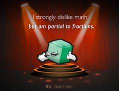 I strongly dislike math, but am partial to fractions. #MathJoke