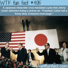 Japanese interpreter translates a joke by Jimmy Carter - WTF fun facts