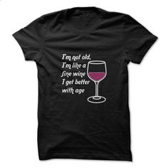 Im Like Fine Wine Funny Shirt  - #blue shirt #tee design. I WANT THIS => https://www.sunfrog.com/Funny/Im-Like-Fine-Wine-Funny-Shirt-.html?68278