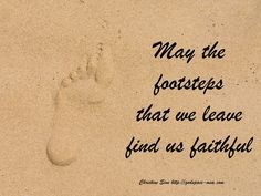 May All Who Come Behind Us Find Us Faithful