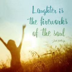 Laughter is the fireworks of the soul | #quote Josh Billings
