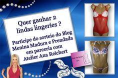 #Sorteio de duas lindas lingeries no Blog Menina Madura e Prendada em parceria com Atelier Ana Reichert. Participe tb!