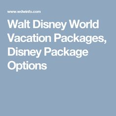 Walt Disney World Vacation Packages, Disney Package Options