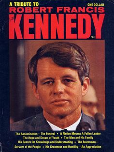 """""""A Tribute to Robert Francis Kennedy"""" -  a special-issue memorial booklet honoring Senator Robert Kennedy.  (1968)"""