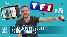 Combien de pubs en une journée sur TF1 ? #LQC 64 - YouTube